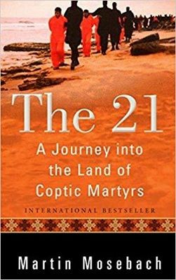 마르틴 모제바흐가 쓴 책 'The 21 - A Journey into the Land of Coptic Martyrs' 표지. ⓒPLOUGH PUBLISHING HOUSE
